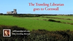 The Traveling Librarian Visits...Cornwall