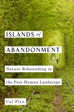 VIRTUAL EVENT: Cal Flyn Discusses Islands of Abandonment
