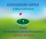 The Goodnow Library Foundation presents the Goodnow Open Mini-Golf Event, all ages