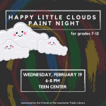 Image that says Happy Little Clouds Paint Night with three smiling clouds and date and time informat
