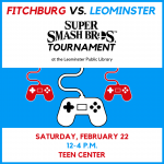 Image advertising the Fitchburg vs. Leominster Super Smash Bros Tournament, including date, time, an