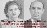 Virtual - Michigan's Lonely Hearts Killers: A History of Cupid Club Crimes and Criminals