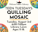 TEEN TUESDAYS: Quilling Mosaic Craft (ages 11-18)
