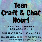 Teen Craft Hour Virtual Program, Ages 13 - 18, registration required