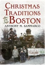 CANCELED/RESCHEDULED - Christmas Traditions in Boston with Anthony Sammarco
