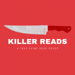 Killer Reads: A True Crime Book Group