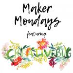 Maker Monday Mornings