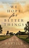 Between the Lines Virtual Book Discussion - We Hope for Better Things by Erin Bartels