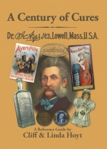 Author Visit: Cliff & Linda Hoyt - A Century of Cures: Dr. J.C. Ayer & Co., Lowell MA