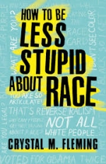 Non-Fiction Book Club - How to Be Less Stupid About Race by Crystal M. Fleming