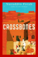 World Literature Book Club - Lowell Reads Complimentary Selection - Crossbones by Nuruddin Farah