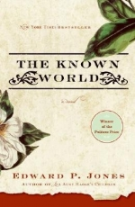 Notable Fiction: The Known World by Ed Jones