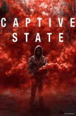 Current Release Screenings: Captive State (2018) (Rated PG-13)