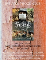 ONLINE EVENT: The Adult Book Club discusses The Spanish Flu Epidemic and its Influence on History, b