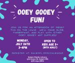 Ooey Gooey Fun!