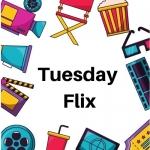 Tuesday Flix