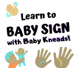Baby Sign Language with Baby Kneads!