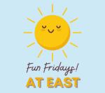 Fun Fridays at East