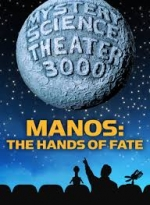 Mystery Science Theater 3000: MANOS: Hands of Fate Grades 6-12