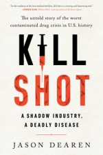 VIRTUAL PROGRAM: Kill Shot -- The Untold Story Of The Worst Contaminated Drug Crisis In U.S. History