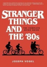 Author Visit : The Complete Retro Guide To Stranger Things & The '80s