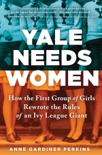 VIRTUAL PROGRAM: Yale Needs Women -- How The First Group Of Girls Rewrote The Rules Of An Ivy League