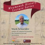 Mark Schneider - Colonial Weymouth: The Forgotten Second Settlement