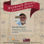David Finney: Mapping Colonial Weymouth