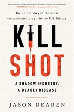VIRTUAL EVENT: Kill Shot - The Untold Story Of The Worst Contaminated Drug Crisis In U.S. History