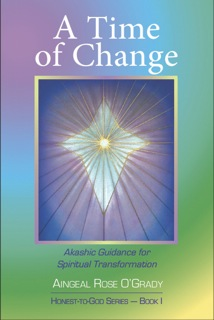 Aingeal Rose's book A Time of Change on The Honest-to-God Series with Ahonu & Aingeal Rose