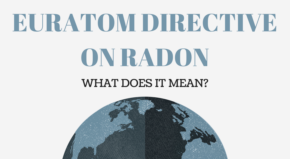 Basic Safety Standards Directive on Radon – What Does it Mean for You?