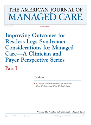 Improving Outcomes for Restless Legs Syndrome: Considerations for Managed Care—a Clinician and Payer Perspective Series—Part 1