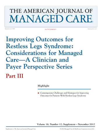 Improving Outcomes for Restless Legs Syndrome: Considerations for Managed Care—A Clinician and Payer Perspective Series—Part III