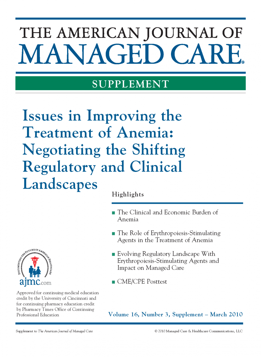 Issues in Improving the Treatment of Anemia: Negotiating the Shifting Regulatory and Clinical Landscapes [CME/CPE]