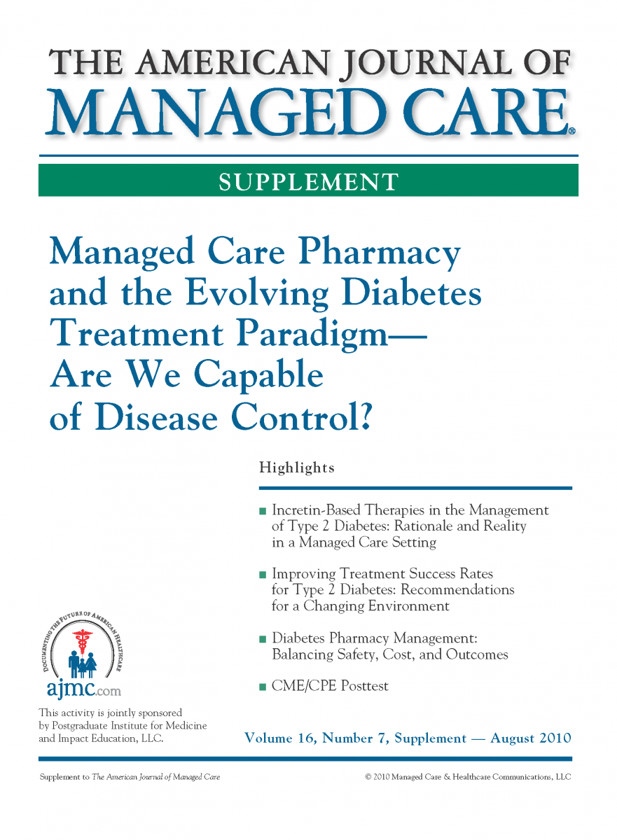 Managed Care Pharmacy and the Evolving Diabetes Treatment Paradigm - Are We Capable of Disease Control? [CME/CPE]