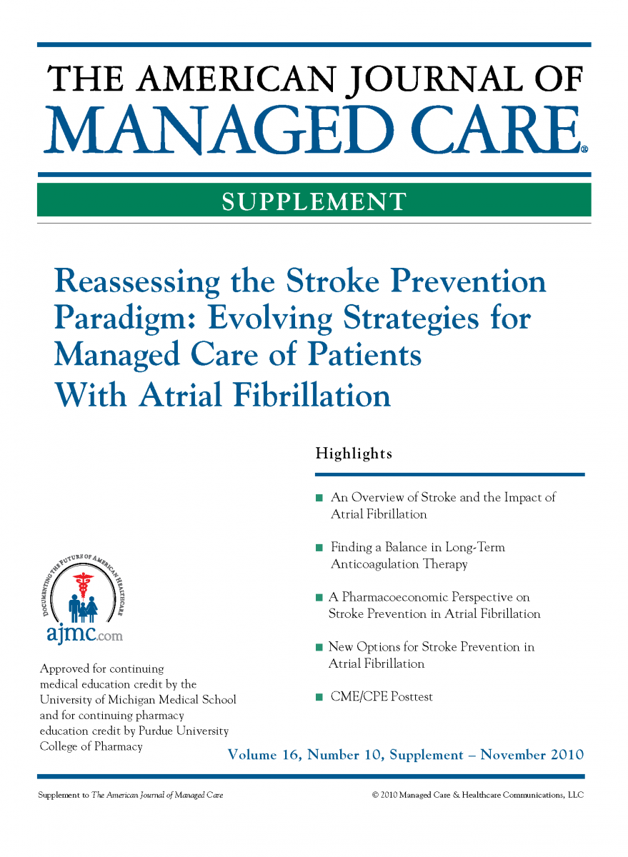 Reassessing the Stroke Prevention Paradigm: Evolving Strategies for Managed Care of Patients With Atrial Fibrillation [CME/CPE]