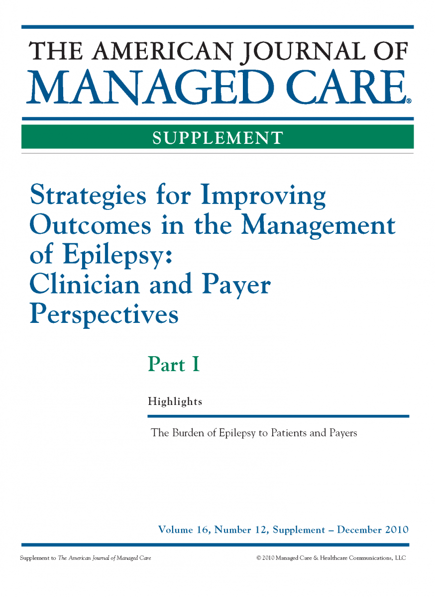 Strategies for Improving Outcomes in the Management of Epilepsy: Clinician and Payer Perspectives - Part I