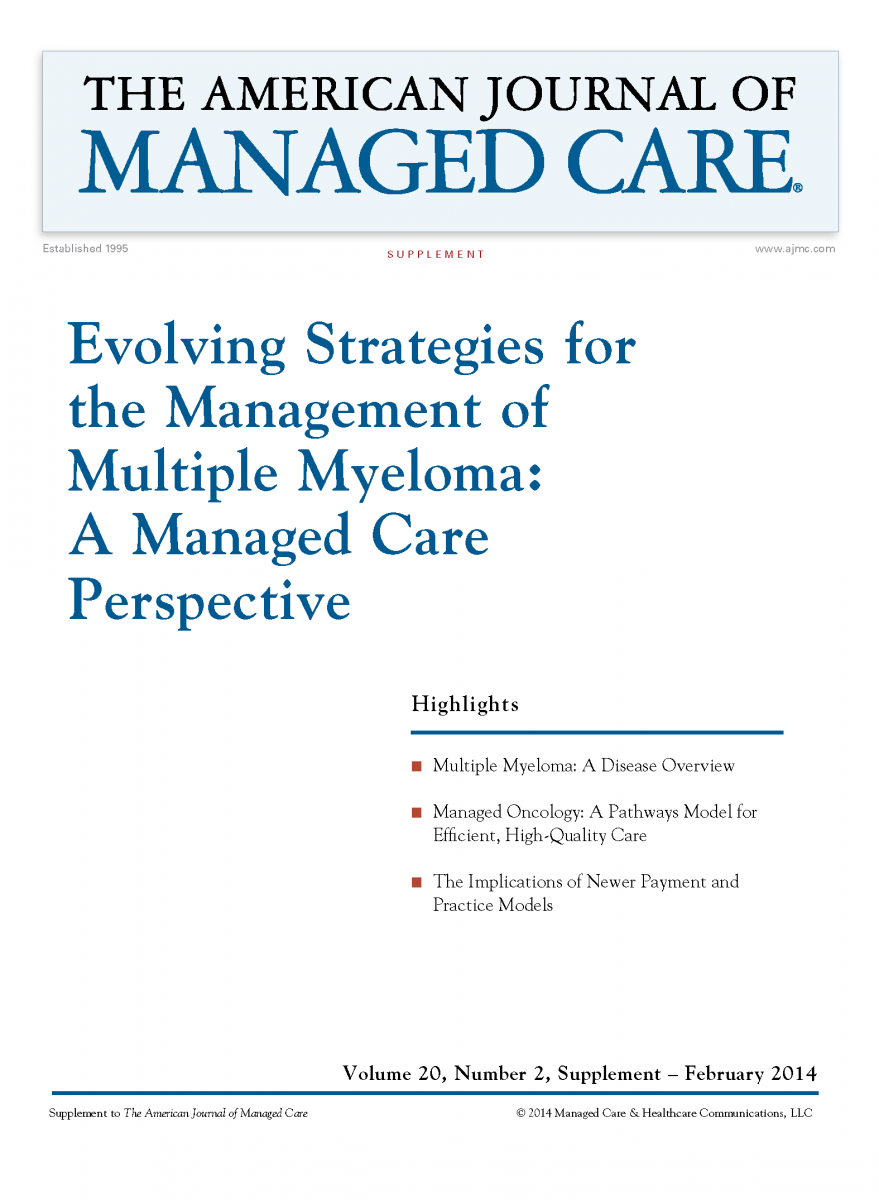 Evolving Strategies for the Management of Multiple Myeloma: A Managed Care Perspective