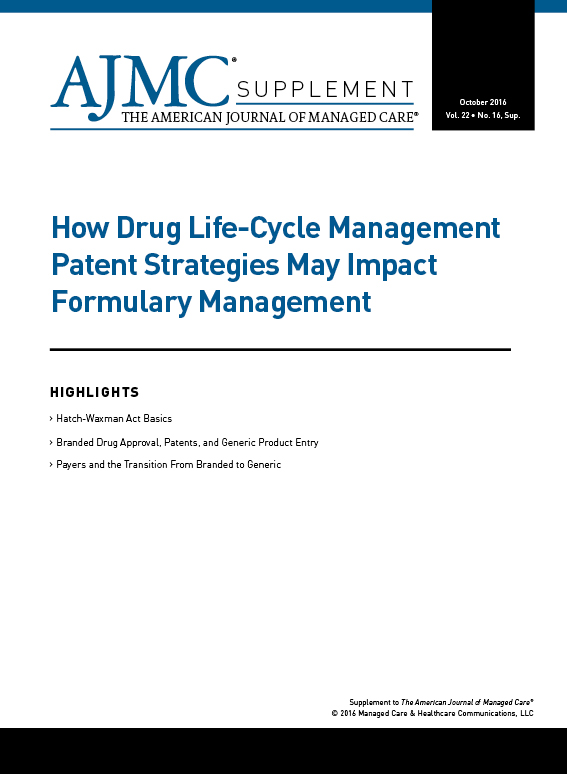 How Drug Life-Cycle Management Patent Strategies May Impact  Formulary Management