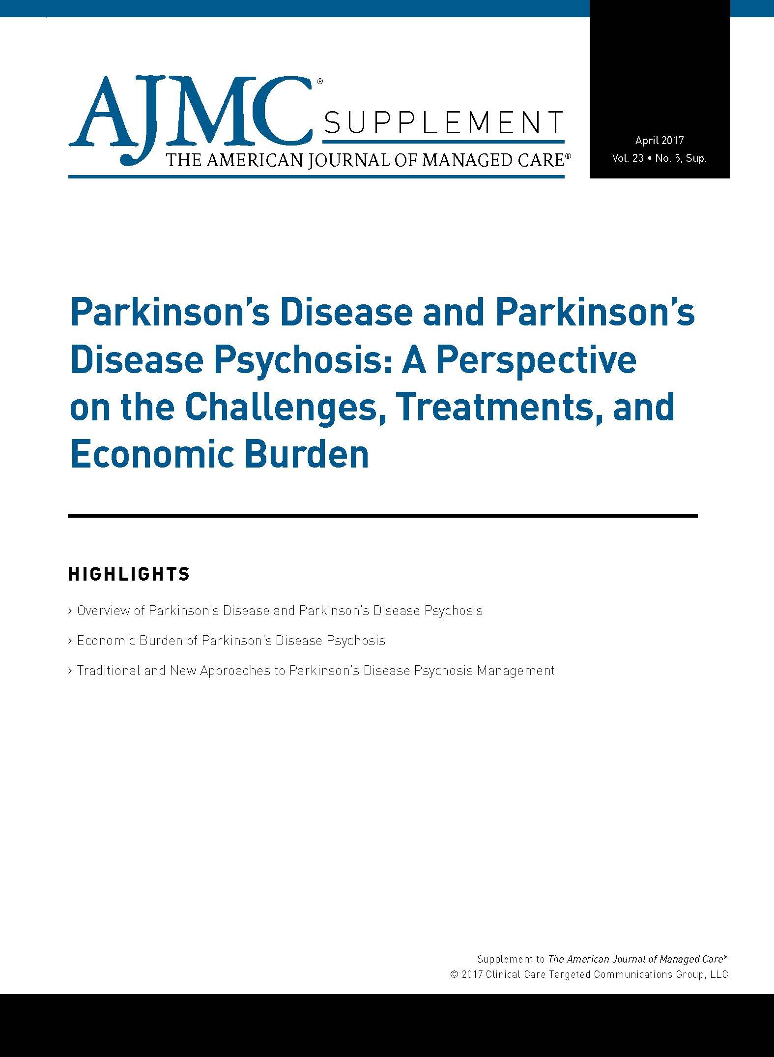 Parkinson's Disease and Parkinson's Disease Psychosis: A Perspective on the Challenges, Treatments, and Economic Burden