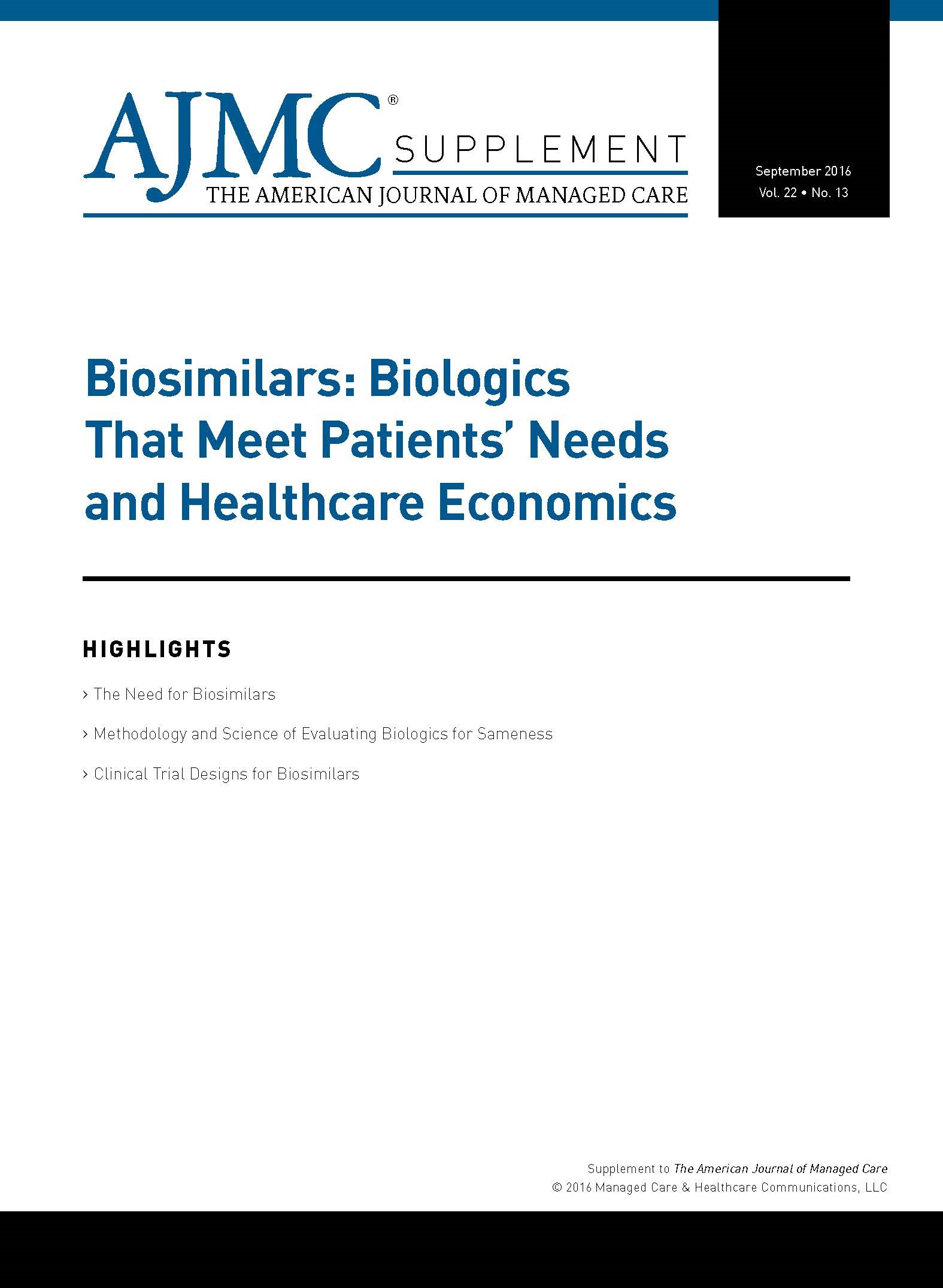 Biosimilars: Biologics That Meet Patients' Needs and Healthcare Economics