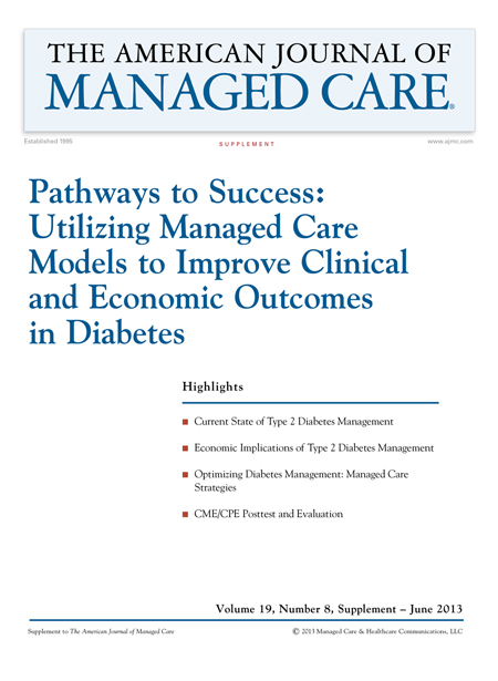 Pathways to Success: Utilizing Managed Care Models to Improve Clinical and Economic Outcomes in Diabetes [CME/CPE]
