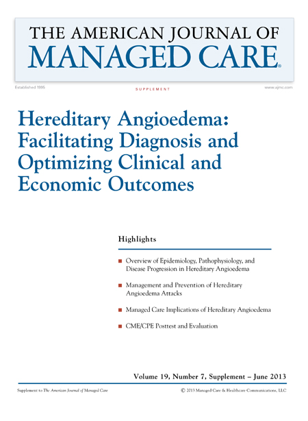 Hereditary Angioedema: Facilitating Diagnosis and Optimizing Clinical and Economic Outcomes [CPE/CME]