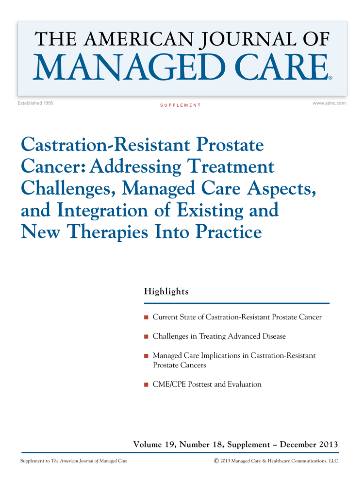 Castration-Resistant Prostate Cancer: Addressing Treatment Challenges, Managed Care Aspects, and Integration of Existing and New Therapies Into Practice [CME/CPE]
