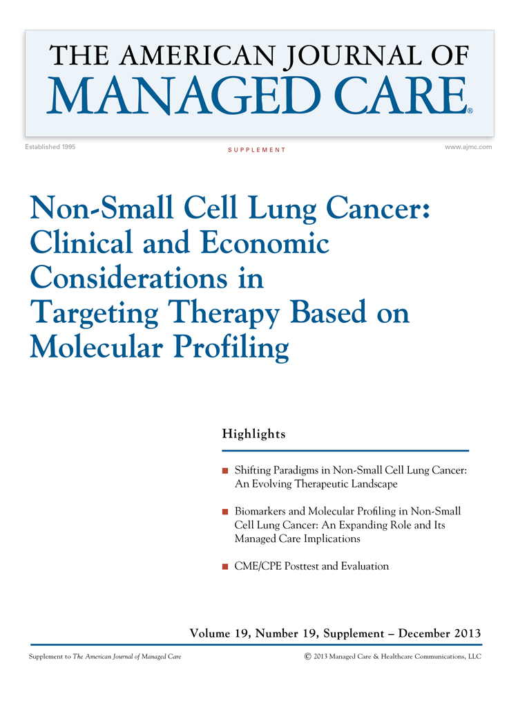 Non-Small Cell Lung Cancer: Clinical and Economic Considerations in Targeting Therapy Based on Molecular Profiling [CME/CPE]