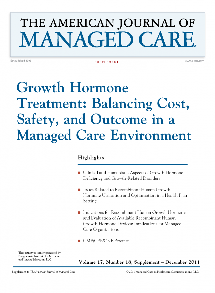 Growth Hormone Treatment: Balancing Cost, Safety, and Outcome in a Managed Care Environment [CME/CPE/CNE]
