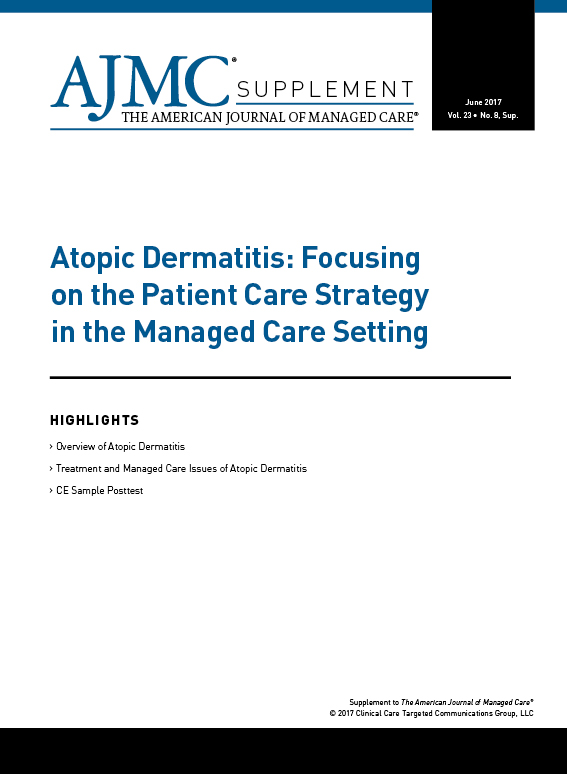 Atopic Dermatitis: Focusing on the Patient Care Strategy in the Managed Care Setting