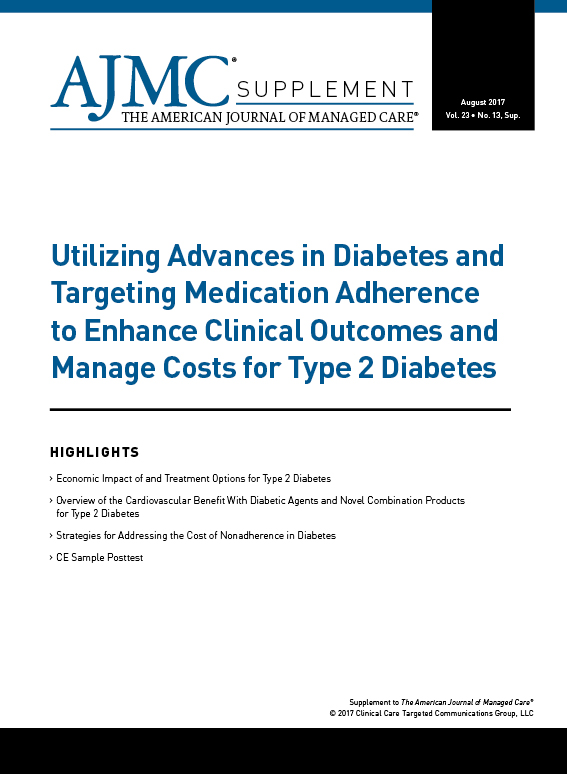 Utilizing Advances in Diabetes and Targeting Medication Adherence to Enhance Clinical Outcomes and Manage Costs for Type 2 Diabetes