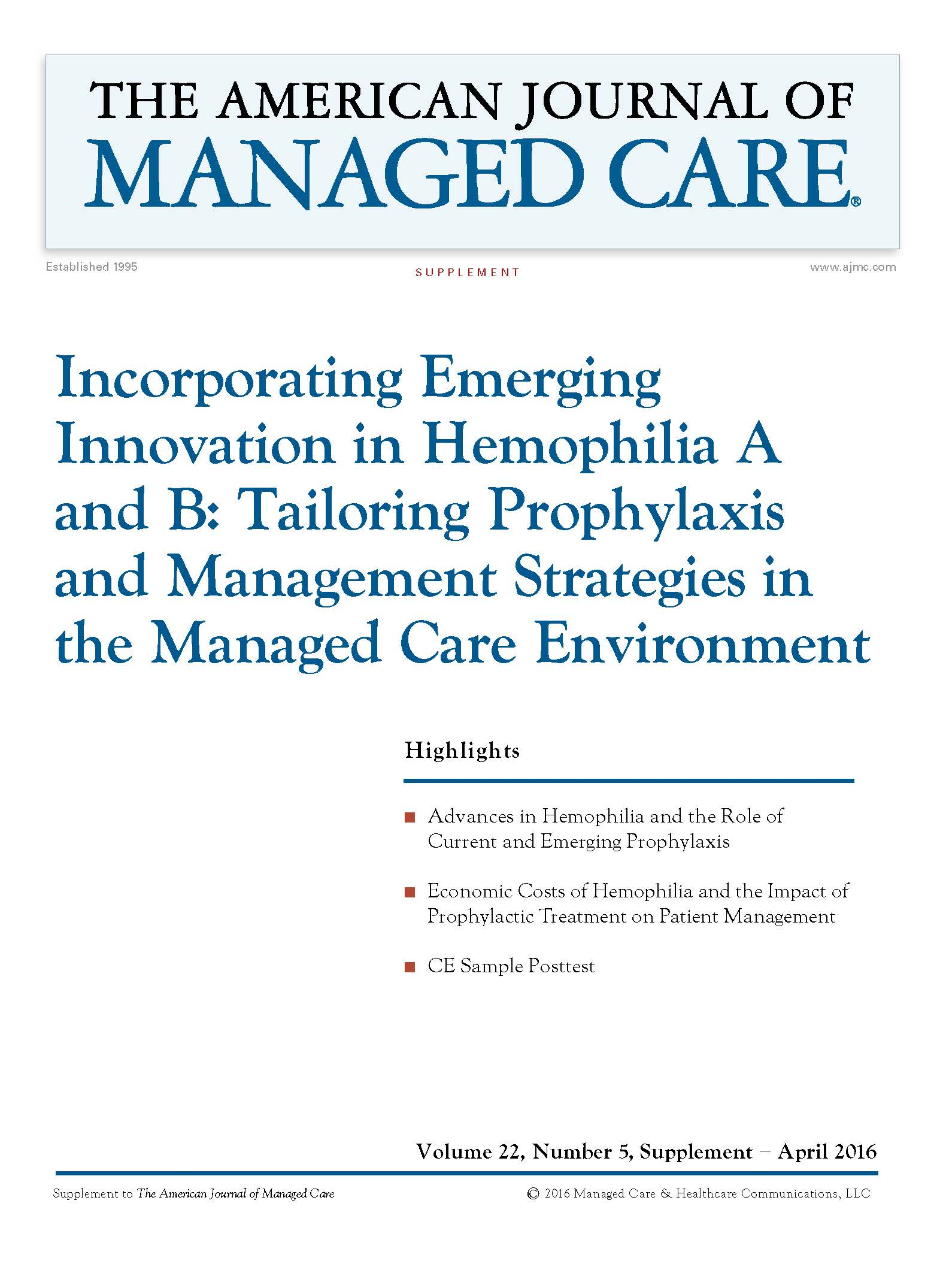 Incorporating Emerging Innovation in Hemophilia A  and B: Tailoring Prophylaxis  and Management Strategies in the Managed Care Environment