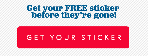 Sign up today and we'll send you your free sticker.